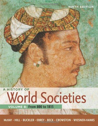 A History of World Societies, Volume B: From 800 to 1815