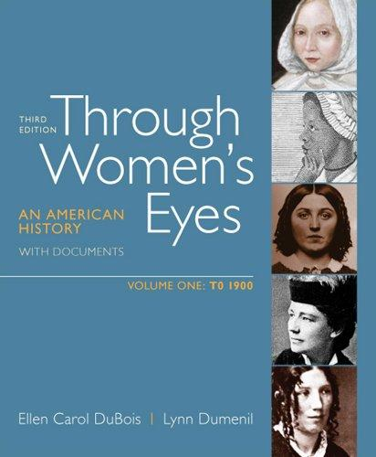 Through Women's Eyes, Volume 1: To 1900: An American History with Documents
