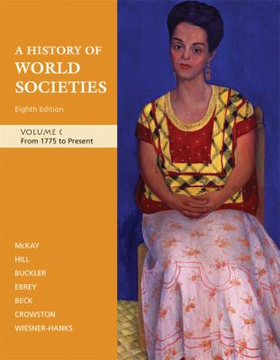 A History of World Societies: Volume C: from 1775 to Present
