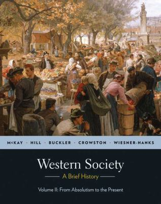 Western Society: A Brief History: Volume 2: from Absolutism to Present