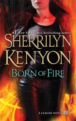 Born of Fire (A League Novel)