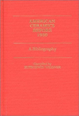 American Ceramics before 1930: A Bibliography (Art Reference Collection)