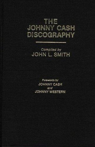 The Johnny Cash Discography (Discographies: Association for Recorded Sound Collections Discographic Reference)