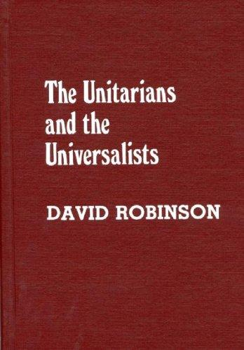 The Unitarians and the Universalists