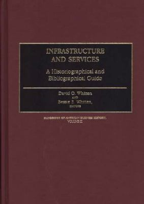 Infrastructure and Services A Historiographical and Bibliographical Guide