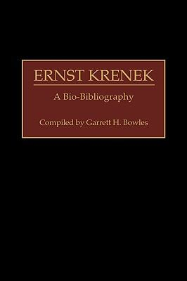 Ernst Krenek A Bio-Bibliography