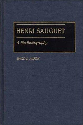 Henri Sauguet: A Bio-Bibliography (Bio-Bibliographies in Music)