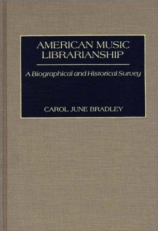 American Music Librarianship: A Biographical and Historical Survey