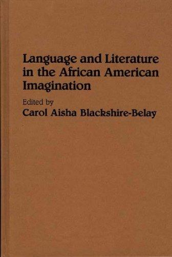 Language and Literature in the African American Imagination: (Contributions in Afro-American and African Studies)