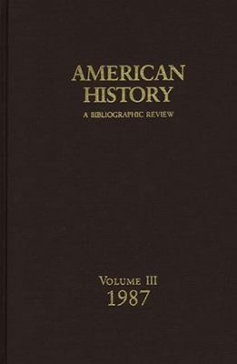 American History A Bibliographic Review, 1987