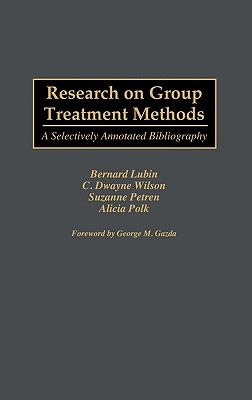 Research on Group Treatment Methods A Selectively Annotated Bibliography