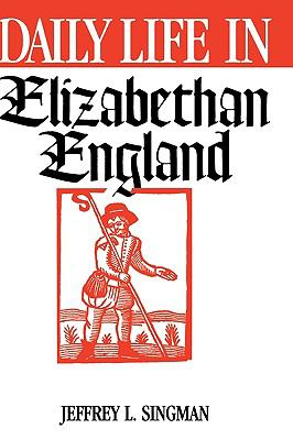Daily Life in Elizabethan England