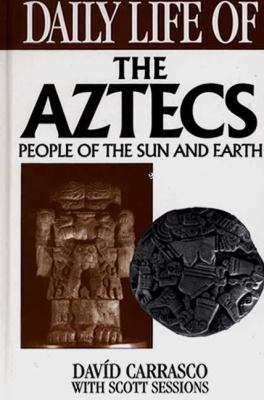 Daily Life of the Aztecs People of the Sun and Earth