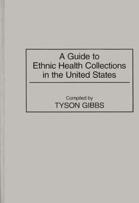 Guide to Ethnic Health Collections in the United States