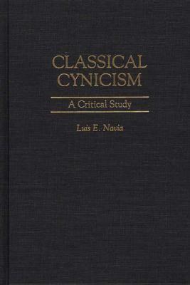 Classical Cynicism A Critical Study