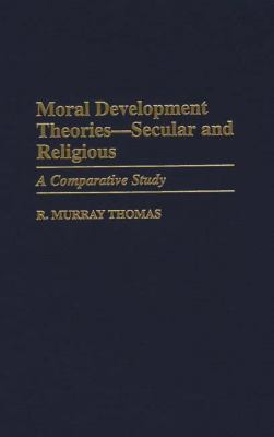 Moral Development Theories-Secular and Religious A Comparative Study