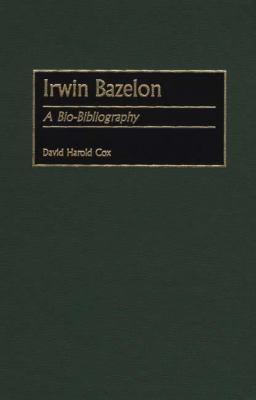 Irwin Bazelon A Bio-Bibliography