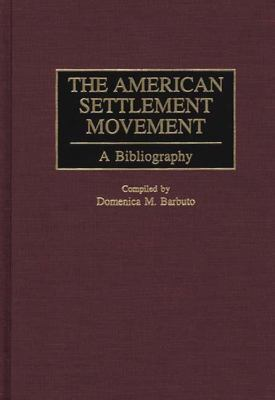 American Settlement Movement A Bibliography
