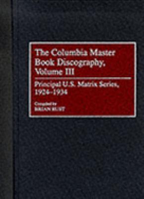 Columbia Master Book Discography Principal U.S. Matrix Series, 1924-1934