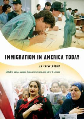 Immigration in America Today An Encyclopedia