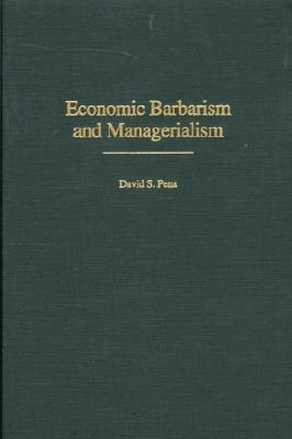Economic Barbarism and Managerialism