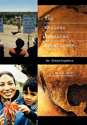 Mexican American Experience An Encyclopedia