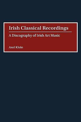 Irish Classical Recordings A Discography of Irish Art Music