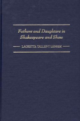 fathers and daughters in shakespeare Critics have long recognized the centrality of family relationships in shakespeare's drama, but the shifting affections of fathers and daughters has attracted a great deal of scholarly attention only in recent decades the focus of the critical literature has primarily centered on a few early romantic comedies, the late romances,.