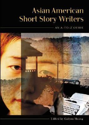 Asian American Short Story Writers An A-To-Z Guide
