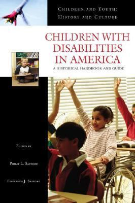 Children With Disabilities in America A Historical Handbook And Guide