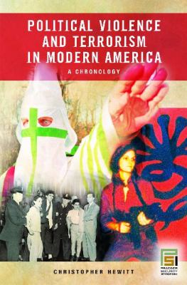 Political Violence And Terrorism in Modern America A Chronology