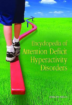 Encyclopedia of Attention Deficit Hyperactivity Disorders