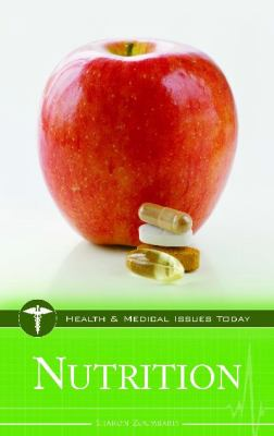 Nutrition (Health and Medical Issues Today)
