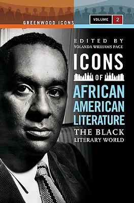 Icons of African American Literature : The Black Literary World