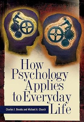 psychology applied to everyday life Cognitive psychology studies and analyses the mental processes some  examples of cognitive psychology help to show how this type of psychology  works.