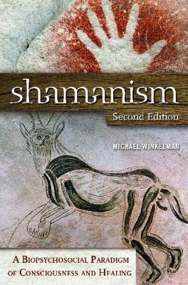 Shamanism : A Biopsychosocial Paradigm of Consciousness and Healing