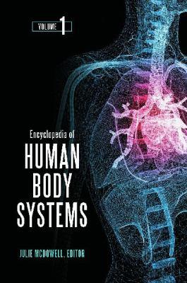 Encyclopedia of Human Body Systems