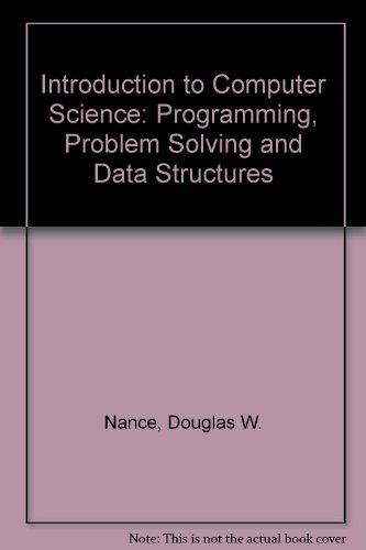 Introduction to Computer Science: Programming, Problem Solving and Data Structures, Alternate Edition