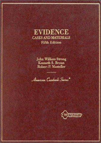 Evidence: Cases and Materials (American Casebooks)