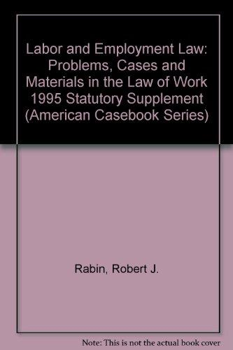 Statutory Supplement to Labor and Employment Law, Problems, Cases and Materials in the Law of Work (American Casebook Series)