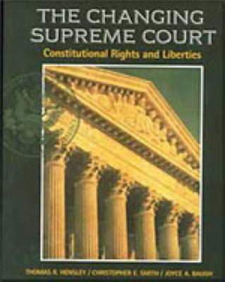 Changing Supreme Court Constitutional Rights and Liberties