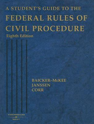 Student's Guide to the Federal Rules of Civil Procedure, 8th Ed. 2005 - Janssen Baicker-McKee - Paperback