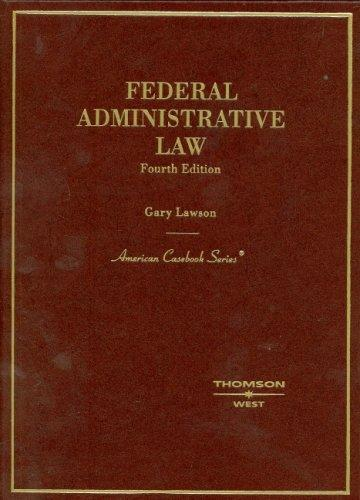 Federal Administrative Law, (American Casebook Series)