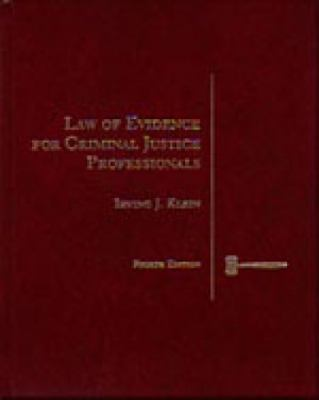 Law of Evidence for Criminal Justice Professionals (Criminal Justice Series)