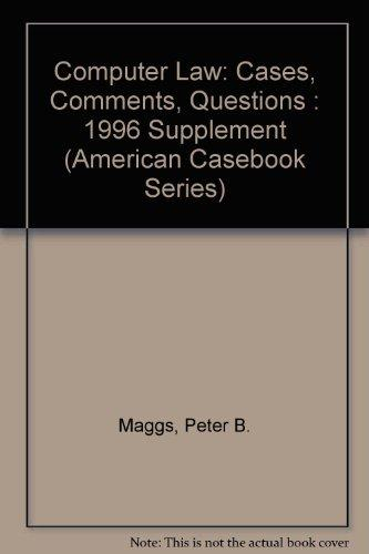 Computer Law: Cases, Comments, Questions : 1996 Supplement (American Casebook Series)