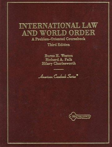 International Law and World Order: A Problem-Oriented Coursebook (American Casebook Series)