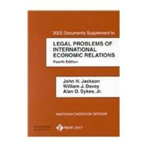 Legal Problems of International Economic Relations: 2002 Documents Supplement (American Casebook Series and Other Coursebooks)