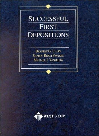 Clary's Successful First Depositions (American Casebook Series) (American Casebook Series and Other Coursebooks)