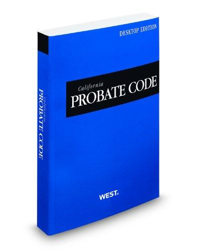 California Probate Code, 2012 ed. (California Desktop Codes) (Nutshell Series)
