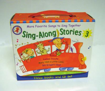 Sing-Along Stories 3 Yankee Doodle, Mary Had a Little Lamb, Bill Grogan's Goat